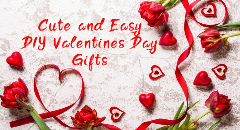 Cute and Easy DIY Valentine's Day Gifts